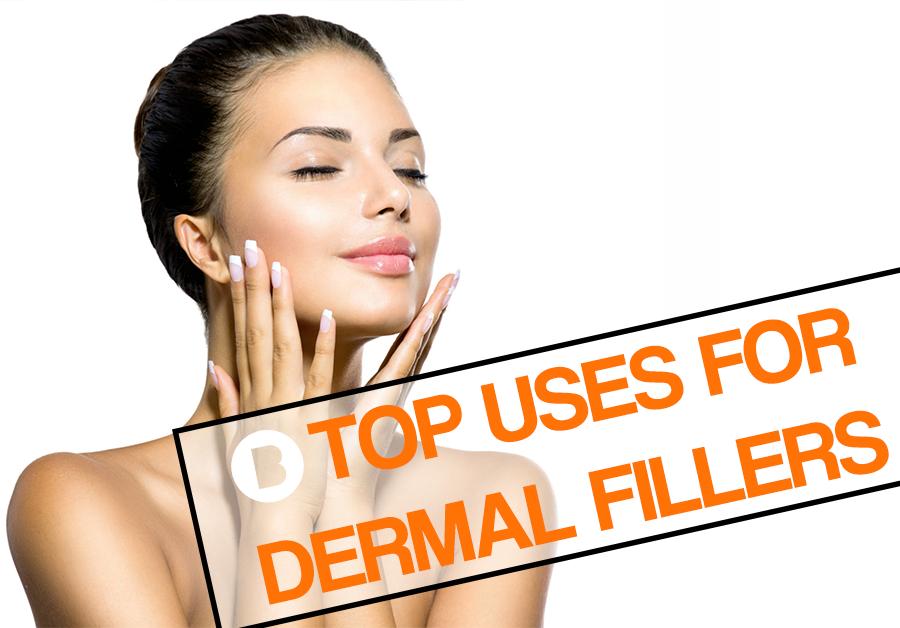 top uses for dermal fillers