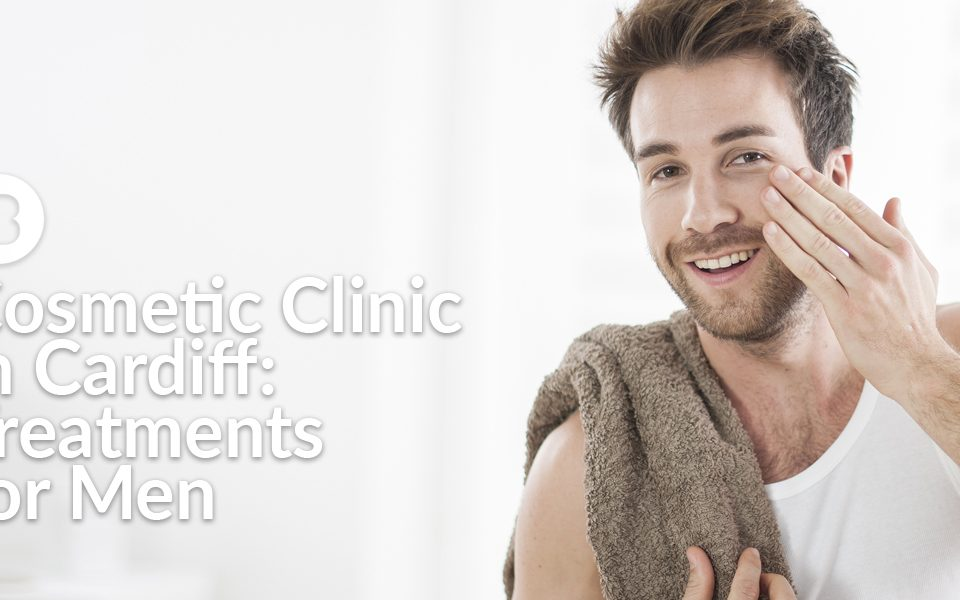 cosmetic clinic in cardiff