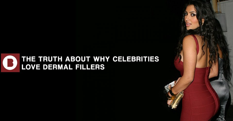 why celebs love dermal fillers